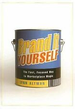 Brand It Yourself: The Fast, Focused Way to Marketplace Magic by Altman, Lynn, G