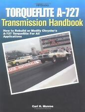 Torqueflite A-727 Transmission Handbook : How to Rebuild or Modify Chrysler's A-
