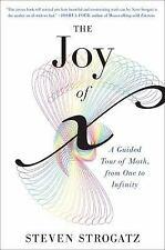 The Joy of X : A Guided Tour of Math, from One to Infinity by Steven Strogatz...