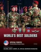 World's Best Soldiers (Special Forces: Protecting, Building, Teaching and Fighti