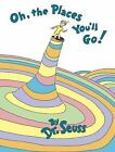 Oh, the Places You'll Go! by Dr. Seuss (Hardcover) *BRAND NEW*