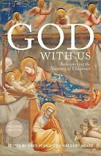 God With Us: Rediscovering the Meaning of Christmas Readers Edition