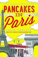 Pancakes in Paris : Living the American Dream in France by Craig Carlson...