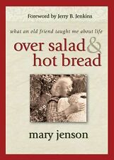 Over Salad and Hot Bread: What an Old Friend Taught Me About Life by Jenson, Ma