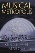 Musical Metropolis: Los Angeles and the Creation of a Music Culture, 1880-1940