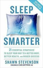 Sleep Smarter: 21 Essential Strategies to Sleep Your Way to A Better Body