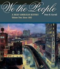 We the People: A Brief American History, Volume II: Since 1865 (with American Jo