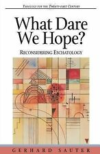 Theology for the 21st Century Ser.: What Dare We Hope? : Reconsidering...