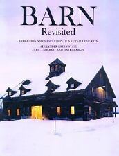 Barn : Preservation and Adaptation by Paul Rocheleau, Elric Endersby and...