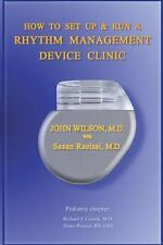 How to Set up and Run a Rhythm Management Device Clinic by Sasan Raeissi and...