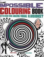 The Impossible Colouring Book -  Amazing Visual Illusions - New
