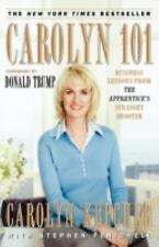 Carolyn 101: Business Lessons from The Apprentice's Straight Shooter, Kepcher, C