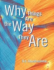 Why Things Are the Way They Are, , Chandrasekhar, B. S., Very Good, 1997-11-13,