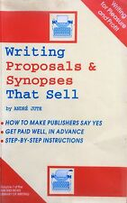 How to Write Proposals and Synopses That Sell by Andre Jute (Paperback)
