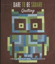 NEW BOOK DARE TO BE SQUARE QUILTING by Boo Davis