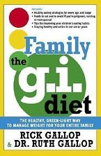 The Family G.I. Diet: The Healthy, Green-Light Way to Manage Weight for Your Ent