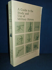 A Guide to the Study and Use of Military History by John E. Jessup & R. Coakley