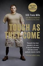Tough As They Come : A Memoir by Marcus Brotherton and Travis Mills (2015, Hardc