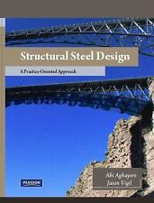 NEW - Structural Steel Design: A Practice Oriented Approach