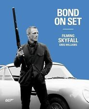 Bond on Set: Filming Skyfall : Filming Skyfall by Dorling Kindersley...