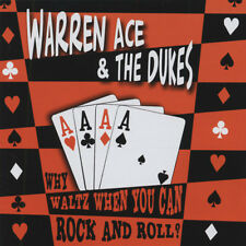 Warren Ace& The Dukes - Why Waltz When You Can Rock & Roll...plus - Revival R...