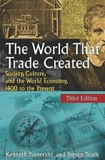 The World That Trade Created: Society, Culture, and the World Economy, 1400 to t