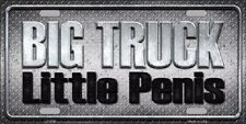 Big Truck Little Penis Novelty Metal License Plate