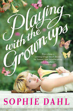 Playing with the Grown-ups, Sophie Dahl, Paperback, New