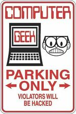 "Metal Sign Computer Geek Parking Only 8"" x 12"" Aluminum S261"