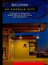 Building an Emerald City: A Guide to Creating Green Building Policies and Progra