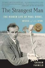 The Strangest Man : The Hidden Life of Paul Dirac, Mystic of the Atom by...