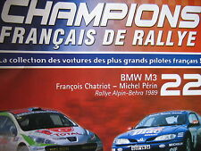 FASCICULE 22 CHAMPIONS RALLYE BMW M3 / CHATRIOT PERIN /  RALLY ALPIN BEHRA 1989