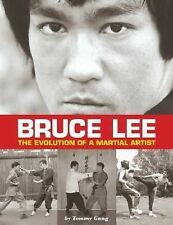 Bruce Lee : The Evolution of a Martial Artist by Tommy Gong (2014, Paperback)