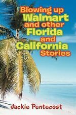 Blowing up Walmart and Other Florida and California Stories by Jackie...