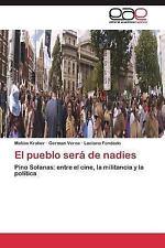 El Pueblo Sera de Nadies by Verne German, Fondado Luciano and Kraber Matias...