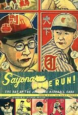 Sayonara Home Run! : The Art of the Japanese Baseball Card by Gary Engel and...
