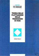 TEORIA DELLE FLUTTUAZIONI NELLE TRANSIZIONI DI FASE - fisica teorica