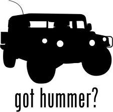 "Got Hummer Car Window Decor Vinyl Decal Sticker- 6"" Wide White"