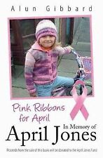 Pink Ribbons for April - in Memory of April Jones by Alun Gibbard (Paperback,...