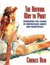 The Natural Way to Paint: Rendering the Figure in Watercolor Simply and Beautifu