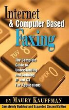 Internet and Computer Based Faxing: The Complete Guide to Understanding and Buil
