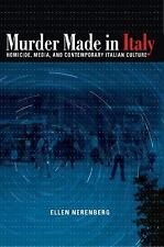 Murder Made in Italy : Homicide, Media, and Contemporary Italian Culture by...