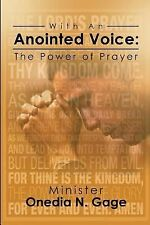 With an Anointed Voice : The Power of Prayer by Onedia Nicole Gage (2014,...