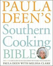 Paula Deen's Southern Cooking Bible :The New Classic Guide to Delicious Dishes
