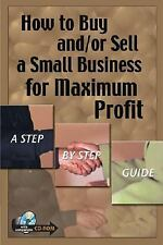 How to Buy and/or Sell a Small Business for Maximum  Profit -- A Step--ExLibrary