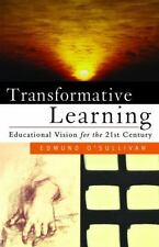 Transformative Learning: Educational Vision for the 21st Century by O'Sullivan,