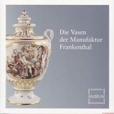 Fachbuch Die Vasen der Manufaktur Frankenthal tolles, wertvolles Porzellan NEU