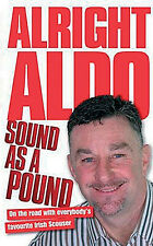 Alright Aldo - Everybody's Favourite Irish Scouser John Aldridge Liverpool book