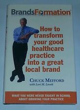 Chuck Mefford's BRANDSFORMATION: How To Transform Your Good Healthcare Practice