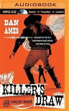 Killer's Draw : The Circuit Rider by Dan Ames (2015, MP3 CD, Unabridged)
